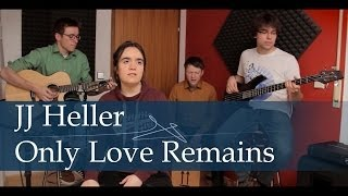 Only Love Remains - JJ Heller (Acoustic Live Cover Session)