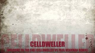 Celldweller - Welcome To The End (Celldweller vs Paul Venkman) Remix