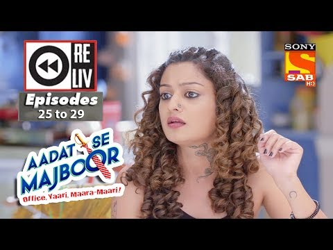 Weekly Reliv | Aadat Se Majboor | 06th November to 10th November 2017 | Episode 25 to 29