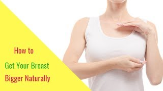 Repeat youtube video How to Get Your Breasts Bigger Naturally