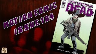 The Walking Dead: Issue 104 - Motion Comic