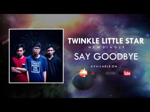 Twinkle Little Star - Say Goodbye [Official Audio]