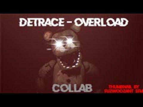 [SFM/FNAF/COLLAB] Detrace-Overload Collab