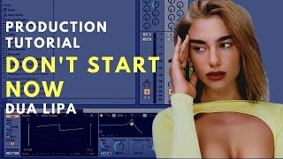 How to Produce: DUA LIPA - Don't Start Now | Breakdown