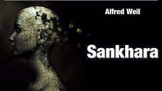 """Sankhara ( sanskr. """"Samskara"""" ) - Alfred Weil"""