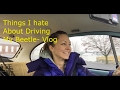 Things I hate About Driving My Beetle- Vlog