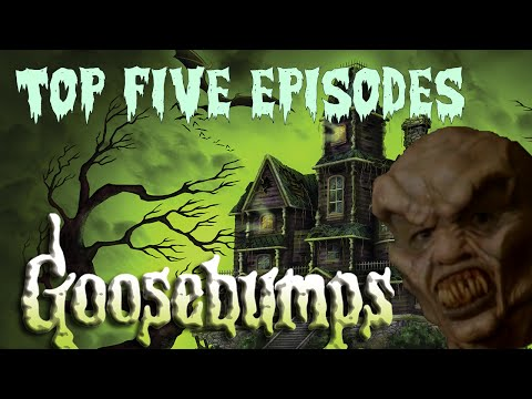 Top 5 Episodes of Goosebumps