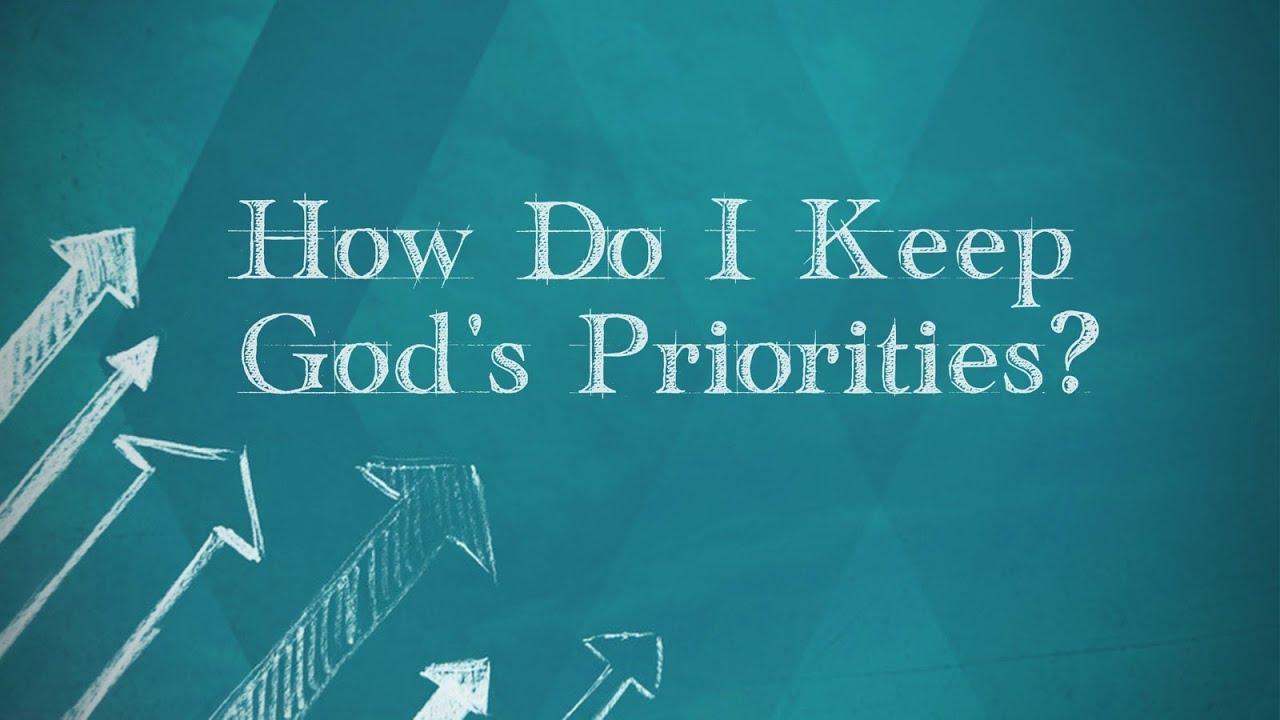 prioritize how do i keep gods priorities youtube