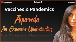 Ayurveda Episode 5 - Vaccines and Pandemics