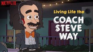 Living Life the Coach Steve Way | Big Mouth | Netflix