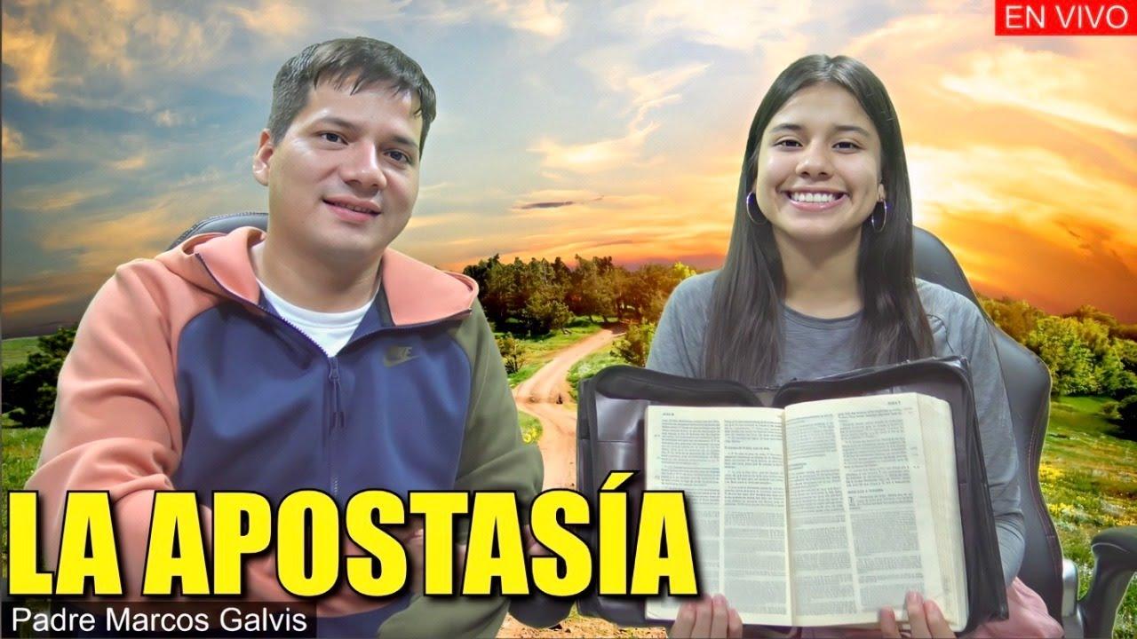 LA APOSTASÍA   - Padre Marcos Galvis EN VIVO