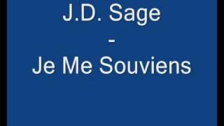 J.D. Sage - Je Me Souviens