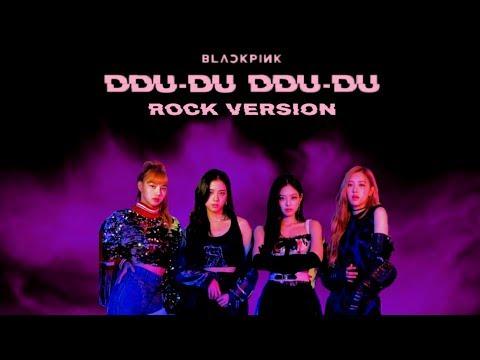 BLACKPINK - '뚜두뚜두 (DDU-DU DDU-DU)' (Rock Ver.)