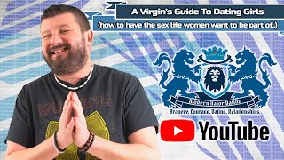 A Virgin's Guide To Dating Girls (how to have the sex life women want to be part of..)