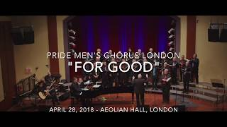 "Pride Men's Chorus London - ""For Good"" (Wicked)"