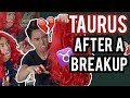 TAURUS - Zodiac Signs after a Breakup 💔 ♉