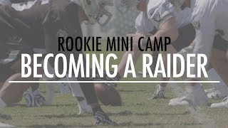 Rookie Minicamp: Becoming A Raider