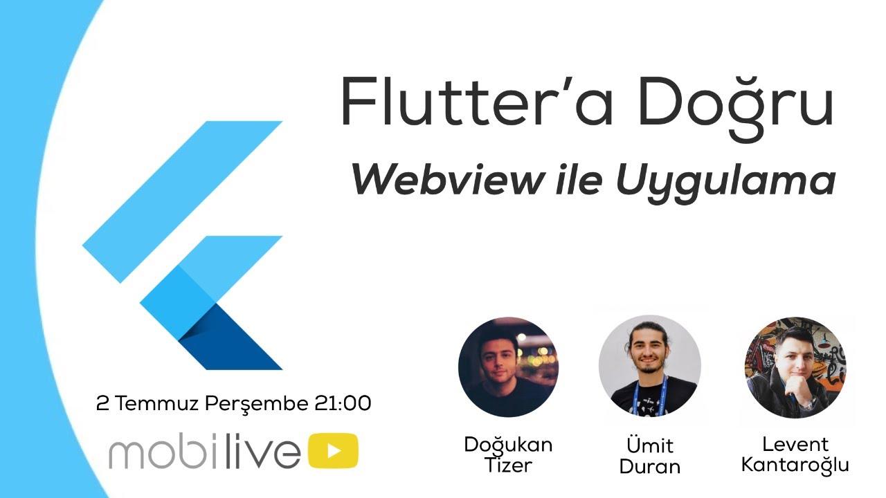 Flutter'a Doğru #7 - Webview ile Uygulama Oluşturmak
