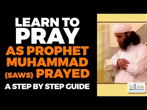 Learn How To PRAY (SALAH) - Step By Step Guide As Prophet Muhammad Prayed