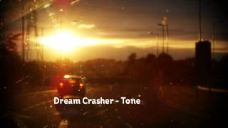 Dream Crasher - Tone