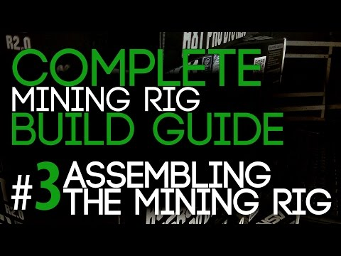 3# Assembling The Mining Rig - The Complete Mining Rig Build Guide