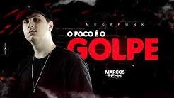 MEGA FUNK - O FOCO É O GOLPE - (MARCOS REHM)