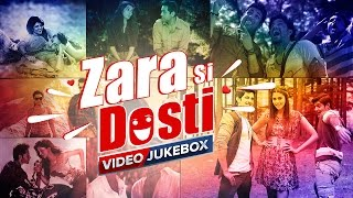 Zara Si Dosti | Friendship Day Special | Video Jukebox