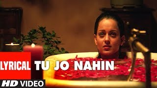 Tu Jo Nahin Lyrical Video Song | Woh Lamhe | Shiny Ahuja, Kangna Ranaut