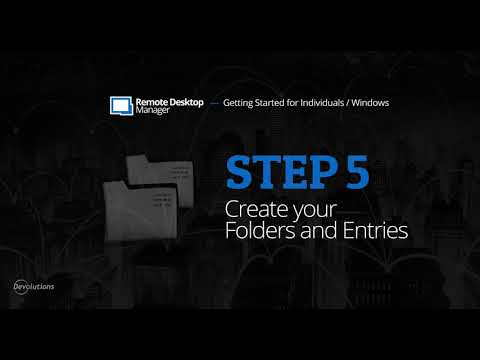 Step 5: Folders and Entries - Getting Started with Remote Desktop Manager for Individuals