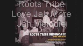 Love Jah More-Jah  Melodie__Dub-Slimmah Sound (Roots Tribe)