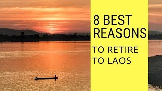 8 Best reasons to retire to Laos! Living in Laos!