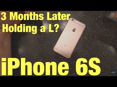 iPhone 6S & 6S Plus 3 months later