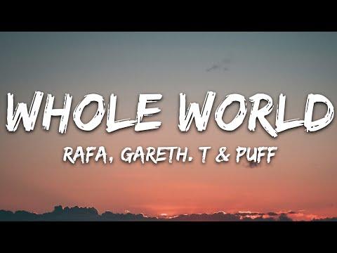 Rafa Gareth T Puff - Whole World