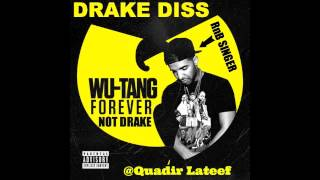 Download Wu Tang Forever Drake Diss-Quadir Lateef MP3 song and Music Video
