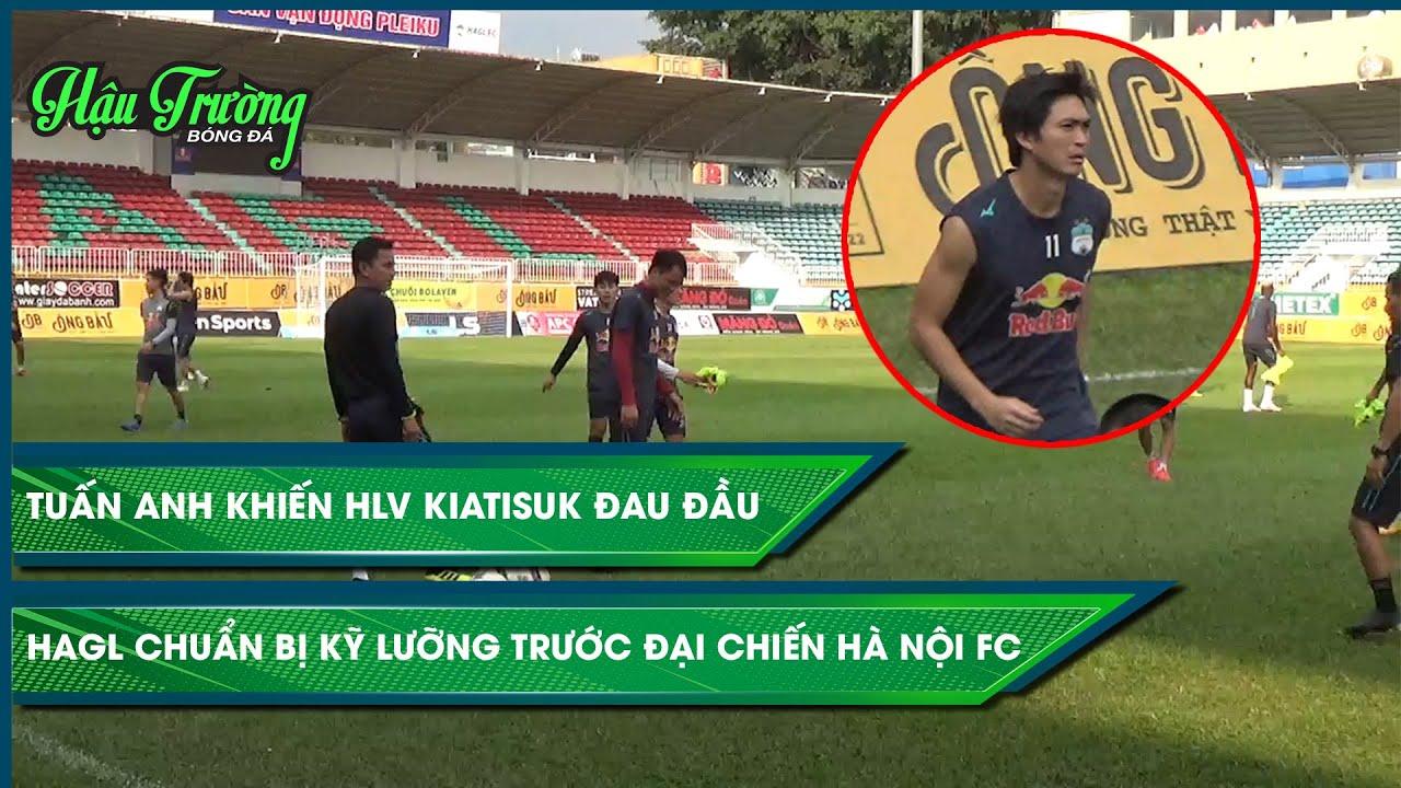 Tuấn Anh sẵn sàng tái xuất trận gặp Hà Nội FC, HLV Kiatisuk sát sao với học trò từ khâu nhỏ nhất
