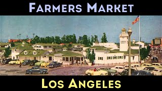 History of: Farmers Market Los Angeles | 3rd & Fairfax | [HD] (2014)