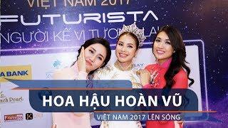 Hoa hậu Hoàn vũ Việt Nam 2017 lên sóng   VTC1