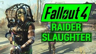 FALLOUT 4 What Happens When You DONT Choose the Raiders NUKA WORLD RAIDER SLAUGHTER