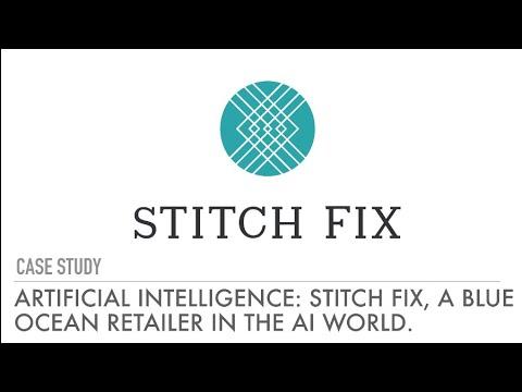Artificial Intelligence: Stitch Fix - A Blue Ocean Retailer in the AI World