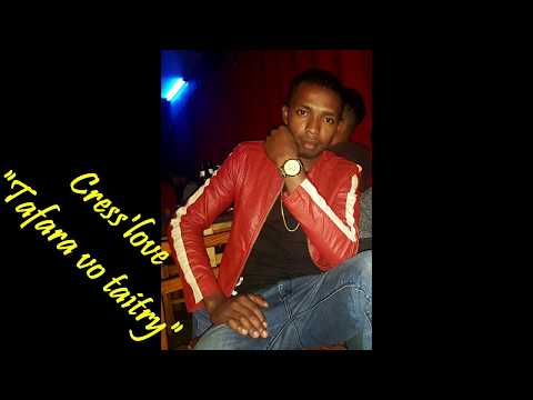 Cress'love - Tafara vo taitry ( AUDIO GASY 2018 )