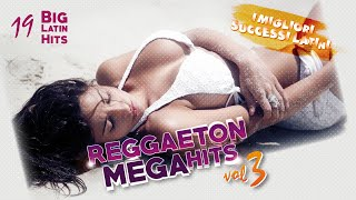 Various Artists - Reggaeton Mega Hits Vol. 3 - 19 Latin Hits