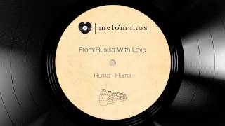 From Russia with Love I Huma - Huma I melómanos