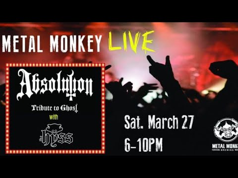 Absolution / The Hyss LIVE @ Metal Monkey 03-27-2021