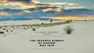 """The Seventh Sunday of Easter Sunday"" | All Saints' Episcopal Church | Sunday Service"