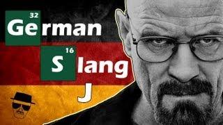 Learn German - SLANG - Letter J - BREAKING BAD EDITION