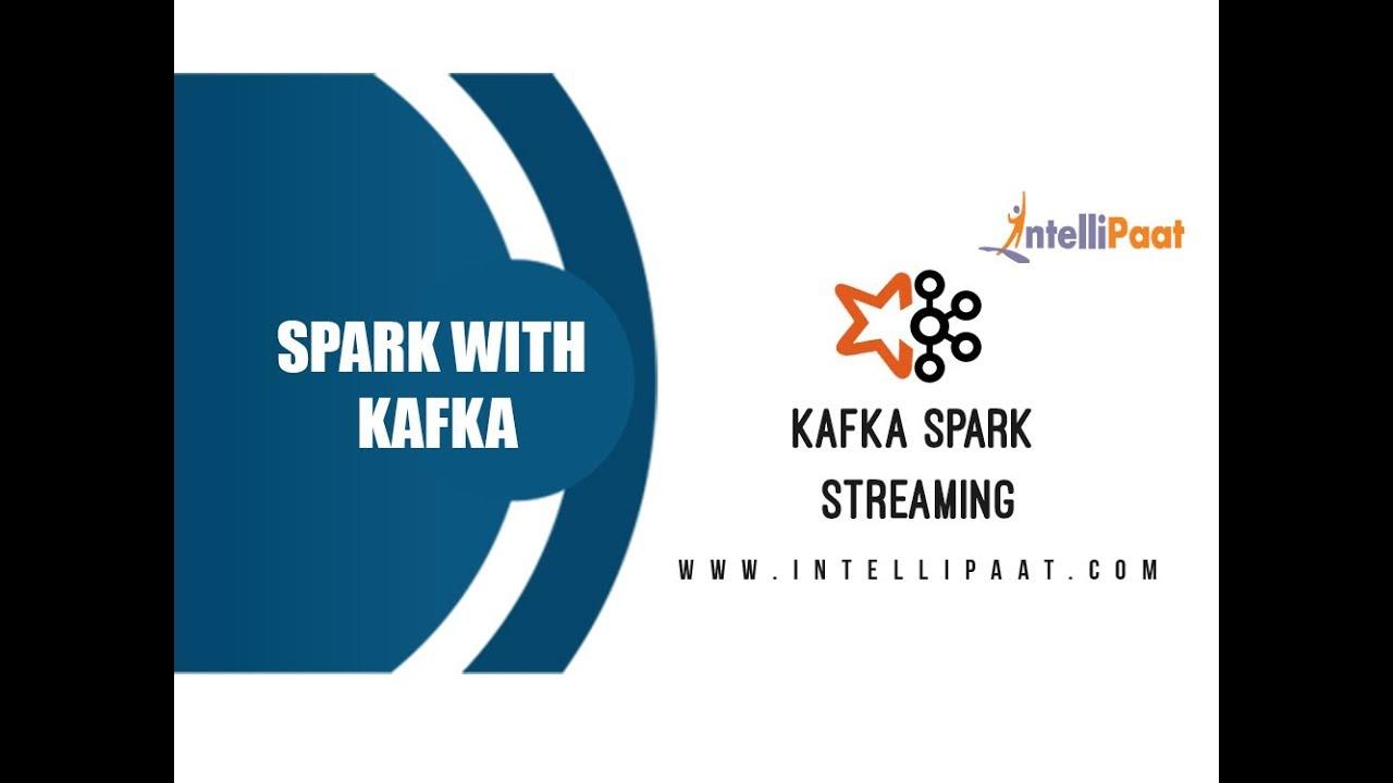 Kafka Spark Streaming | Kafka Spark Streaming Example | Spark Training |  Kafka Training |Intellipaat