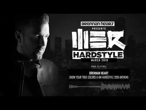 Brennan Heart presents WE R Hardstyle March 2019 (Show Your True Colors Album Special) Mp3