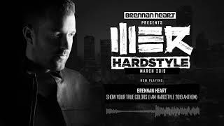 Brennan Heart presents WE R Hardstyle March 2019 (Show Your True Colors Album Special)