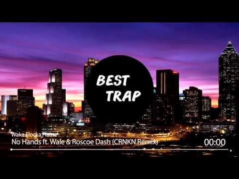 Waka Flocka Flame  No Hands ft Wale & Roscoe Dash CRNKN Remix