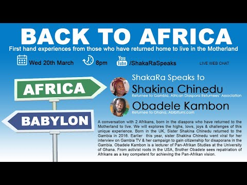 BACK TO AFRICA: First Hand Experience from Returnees Shakina Chinedu & Obadele Kambon